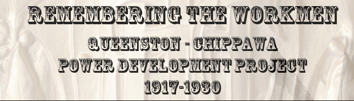 Remembering the Workmen - Queenston - Chippawa Power Project